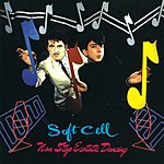 Soft Cell Non Stop Ecstatic Dancing