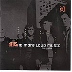 dEUS No More Loud Music - The Singles