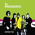 El Presidente Without You (2 Track Single)