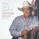 George Strait The Very Best Of George Strait, 1981-1987