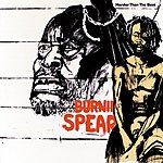Burning Spear Harder Than The Best