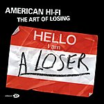 American Hi-Fi The Art Of Losing (Parental Advisory)