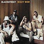 Blackstreet Wizzy Wow