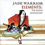 Jade Warrior Elements: The Island Anthology