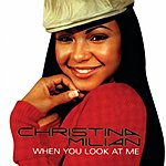 Christina Milian When You Look At Me