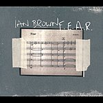 Ian Brown F.E.A.R.