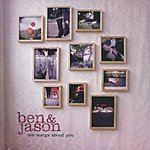 Ben & Jason Ten Songs About You