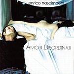 Enrico Nascimbeni Amori Disordinati