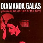 Diamanda Galas You Must Be Certain Of The Devil