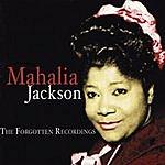 Mahalia Jackson The Forgotten Recordings