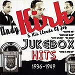 Andy Kirk & His Clouds Of Joy Jukebox Hits 1936-1949