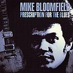 Michael Bloomfield Prescription For The Blues
