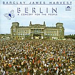 Barclay James Harvest Berlin (A Concert For The People) (Live)