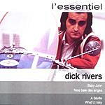Dick Rivers L'essentiel