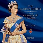 Grenadier Guards Band The Golden Jubilee