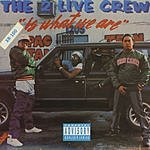 2 Live Crew Is What We Are (Parental Advisory)