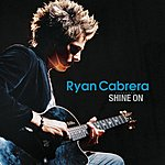 Ryan Cabrera Shine On (Single)
