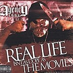 Agency1994 Undergrounds Series, Vol.2: Real Life Isn't As Dope As The Movies (Parental Advisory)