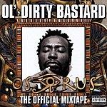 Ol' Dirty Bastard Osirus: The Official Mixtape (Parental Advisory)