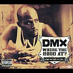 DMX Where The Hood At? (Parental Advisory)