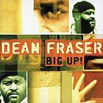 Dean Fraser Big Up