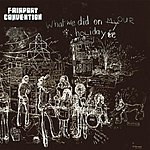 Fairport Convention What We Did On Our Holidays (Remastered/Bonus Tracks)
