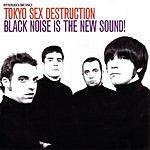 Tokyo Sex Destruction Black Noise Is The New Sound!