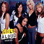 Girls Aloud Life Got Cold