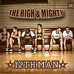 The High & Mighty 12th Man (Parental Advisory)