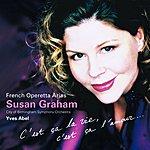 Susan Graham French Operetta Arias: C'est Ça La Vie, C'est Ça L'Amour