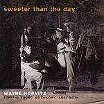 Wayne Horvitz Sweeter Than The Day