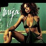 Mya My Love Is Like... Wo