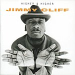 Jimmy Cliff Higher And Higher