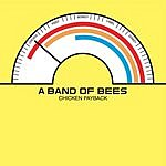 A Band Of Bees Chicken Payback