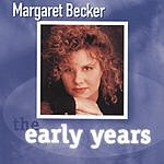 Margaret Becker The Early Years