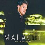 Malachi Cush Just Say You Love Me