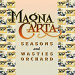 Magna Carta Seasons + Songs From Wasties Orchard