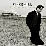Vince Gill High Lonesome Sound