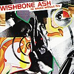 Wishbone Ash No Smoke Without Fire (Expanded)