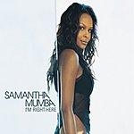 Samantha Mumba I'm Right Here