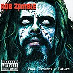 Rob Zombie Greatest Hits: Past, Present & Future (Parental Advisory)