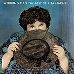 Rita MacNeil Working Man - The Best Of Rita Macneil