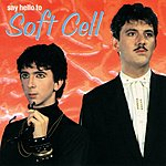 Soft Cell Say Hello To Soft Cell