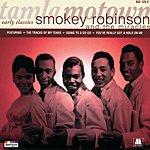Smokey Robinson & The Miracles Early Classics