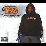 Taz Can't Contain Me (CD 1) (Parental Advisor)