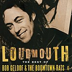 The Boomtown Rats Loudmouth: The Best Of Bob Geldof & The Boomtown Rats