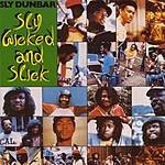 Sly Dunbar Sly, Wicked And Slick