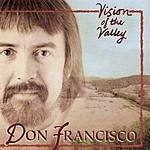 Don Francisco Vision Of The Valley
