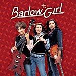 BarlowGirl Barlow Girl