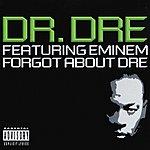Dr. Dre Forgot About Dre (Parental Advisory)